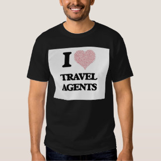 I love Travel Agents (Heart made from words) T Shirts