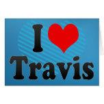 I love Travis Greeting Card