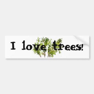 I love trees! bumper sticker