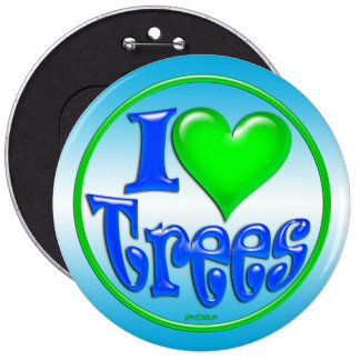 I Love Trees - Buttons, Magnets and Stickers 6 Cm Round Badge