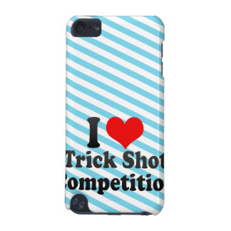 I love Trick Shot Competition iPod Touch (5th Generation) Cover