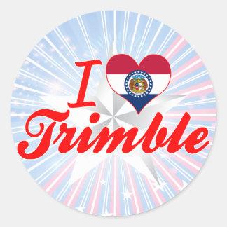 I Love Trimble, Missouri Round Sticker