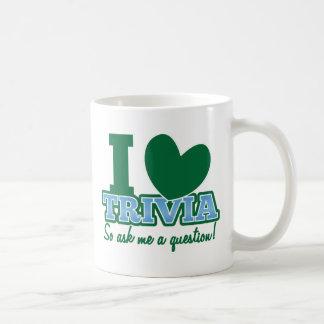 I LOVE Trivia so ask me a Question Basic White Mug