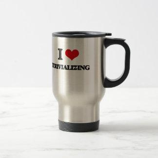 I love Trivializing Stainless Steel Travel Mug