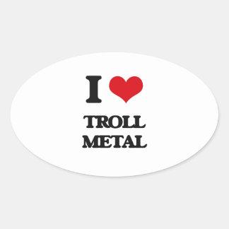 I Love TROLL METAL Sticker