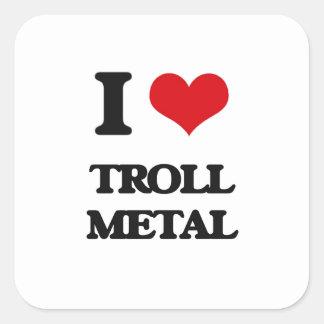 I Love TROLL METAL Square Stickers