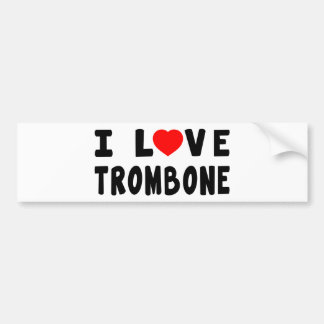 I Love Trombone Bumper Sticker