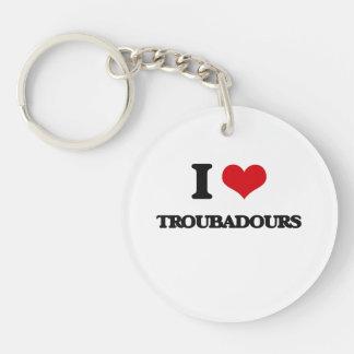 I love Troubadours Single-Sided Round Acrylic Keychain