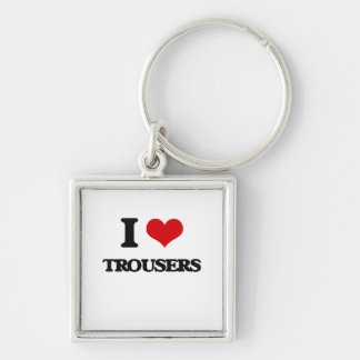 I love Trousers Silver-Colored Square Keychain