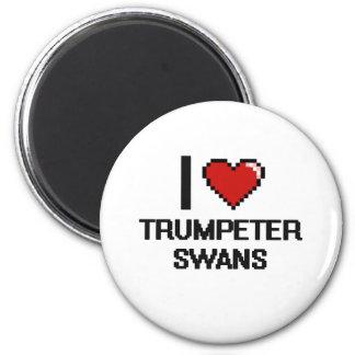 I love Trumpeter Swans Digital Design 6 Cm Round Magnet