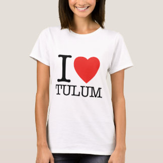 I love Tulum T-Shirt