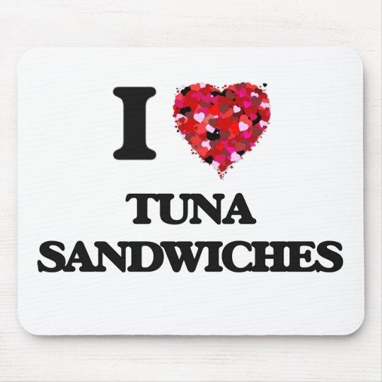 I love Tuna Sandwiches Mouse Mat
