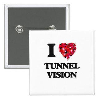 I love Tunnel Vision 15 Cm Square Badge