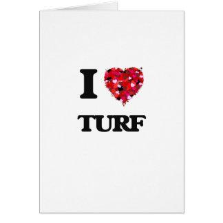 I love Turf Greeting Card