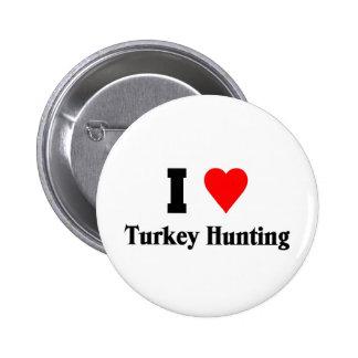 I love Turkey Hunting 6 Cm Round Badge