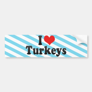 I Love Turkeys Bumper Sticker