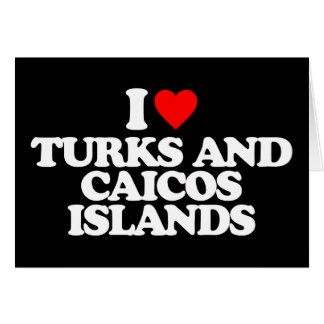 I LOVE TURKS AND CAICOS ISLANDS GREETING CARDS