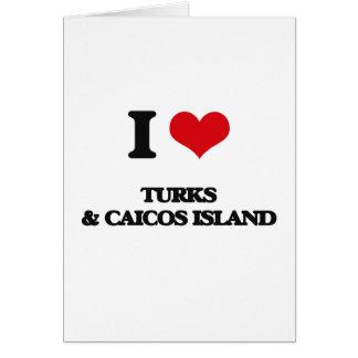 I Love Turks & Caicos Island Card