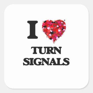 I love Turn Signals Square Sticker