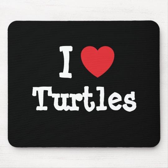 I love Turtles heart custom personalised Mouse Pad