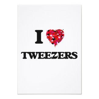 I love Tweezers 13 Cm X 18 Cm Invitation Card