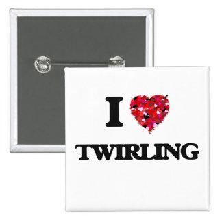 I love Twirling 15 Cm Square Badge