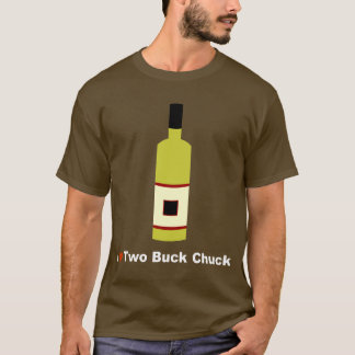 I Love Two Buck Chuck T-Shirt