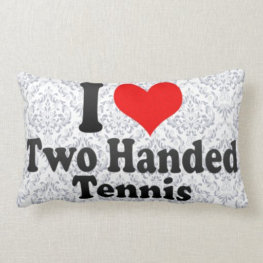 I love Two Handed Tennis Pillow
