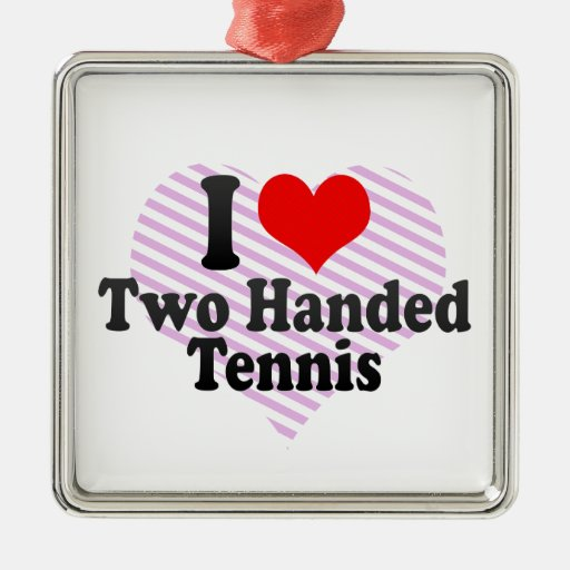 I love Two Handed Tennis Ornaments