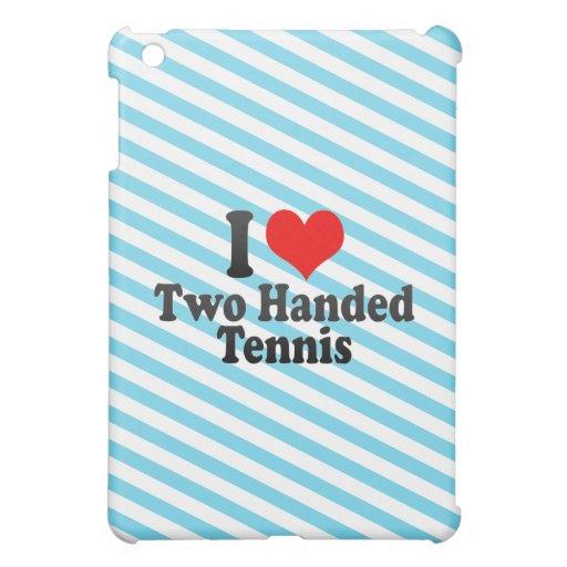 I love Two Handed Tennis iPad Mini Cover