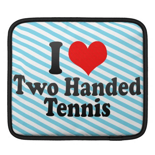 I love Two Handed Tennis Sleeves For iPads