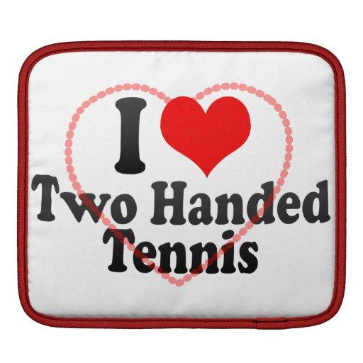 I love Two Handed Tennis iPad Sleeve
