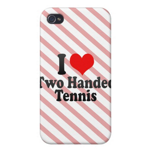 I love Two Handed Tennis iPhone 4/4S Covers