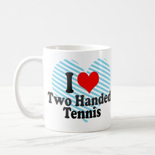 I love Two Handed Tennis Coffee Mugs