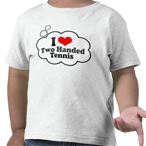 I love Two Handed Tennis Tshirt