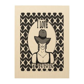 I Love TX Vampires - Wood Canvas