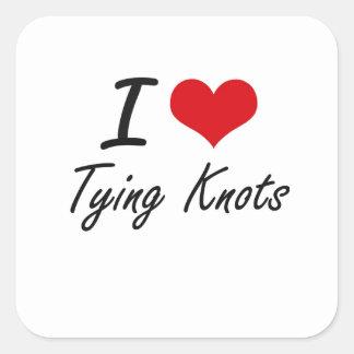 I love Tying Knots Square Sticker