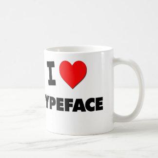 I love Typeface Mugs