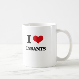 I love Tyrants Basic White Mug