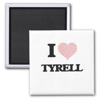 I Love Tyrell (Heart Made from Love words) Square Magnet