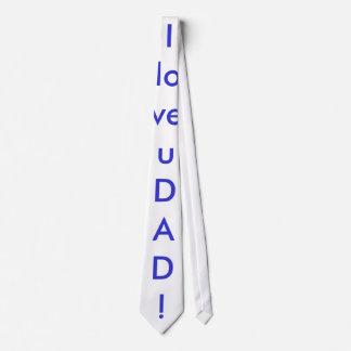 I love u DAD! Tie