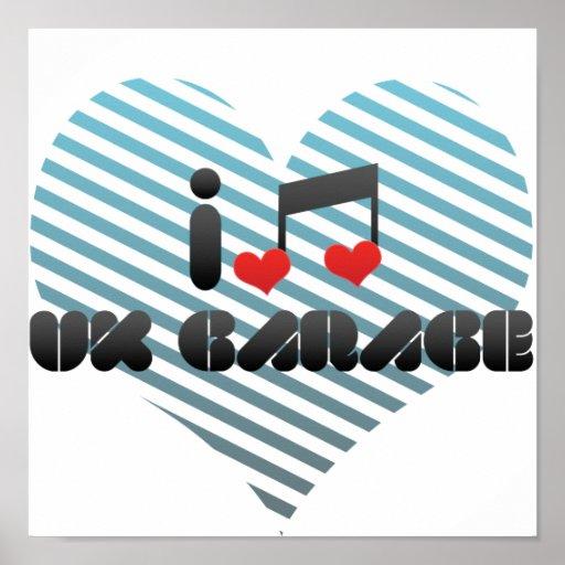 I Love Uk Garage Print