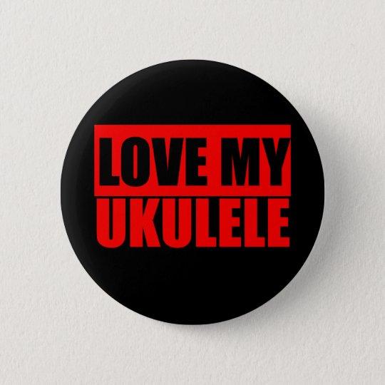 I love ukulele 6 cm round badge