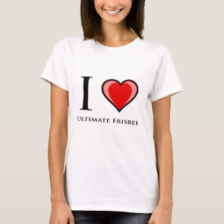 I Love Ultimate Frisbee T-Shirt
