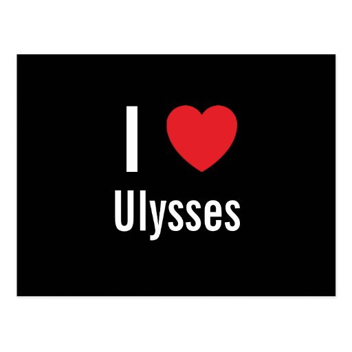 I love Ulysses Post Cards