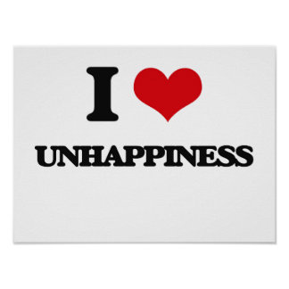 I love Unhappiness Poster
