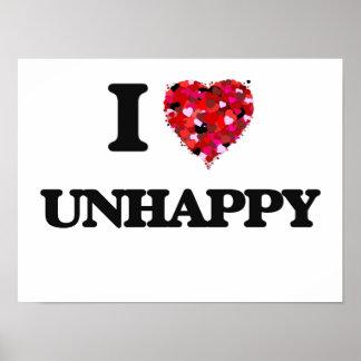 I love Unhappy Poster