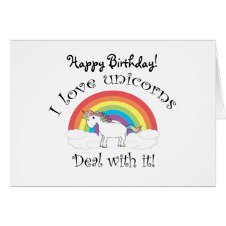 I love unicorns Deal with it Cards