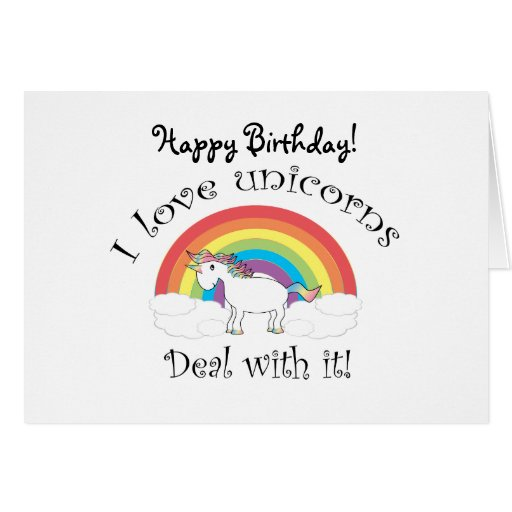 I love unicorns Deal with it! Cards