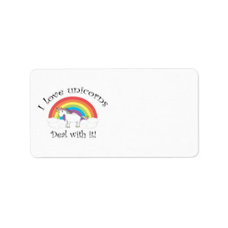 I love unicorns Deal with it! Label